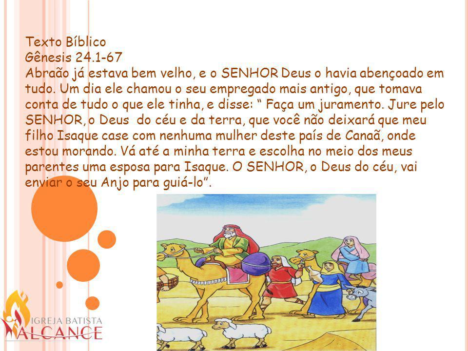 Texto Bíblico Gênesis 24.1-67.