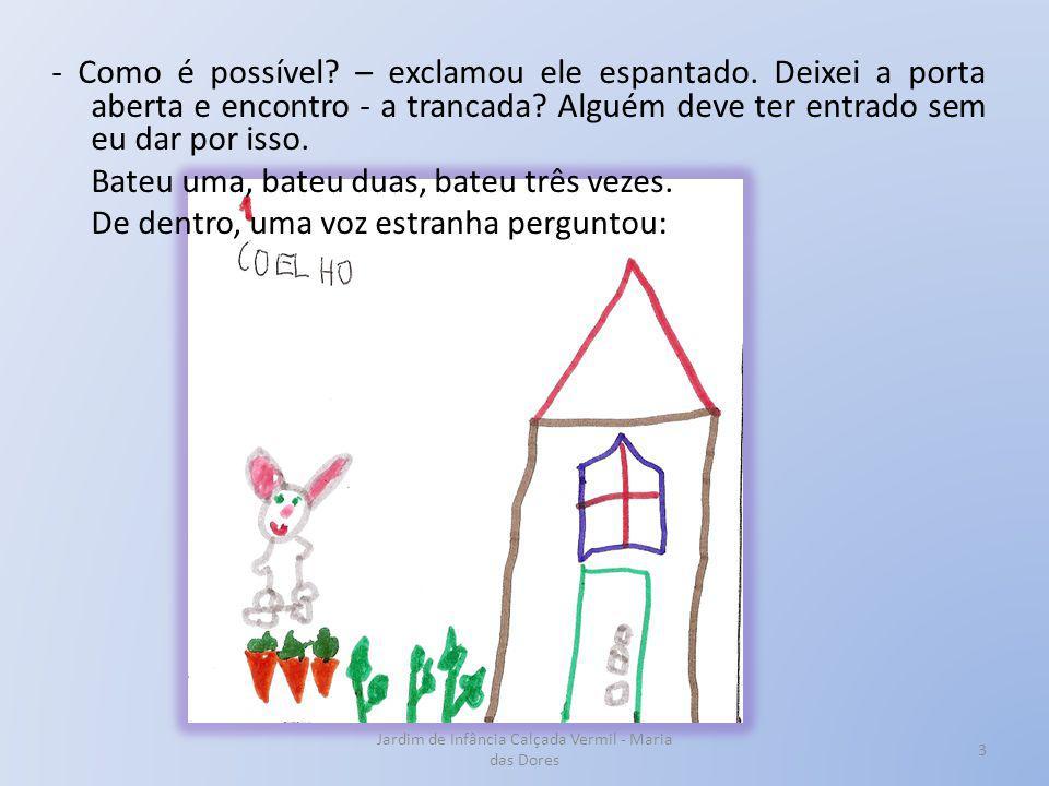 Jardim de Infância Calçada Vermil - Maria das Dores