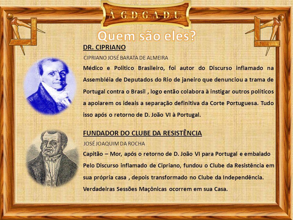 Quem são eles DR. CIPRIANO FUNDADOR DO CLUBE DA RESISTÊNCIA