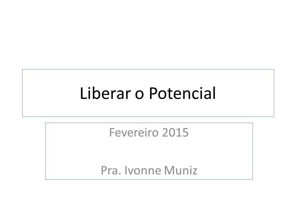 Fevereiro 2015 Pra. Ivonne Muniz