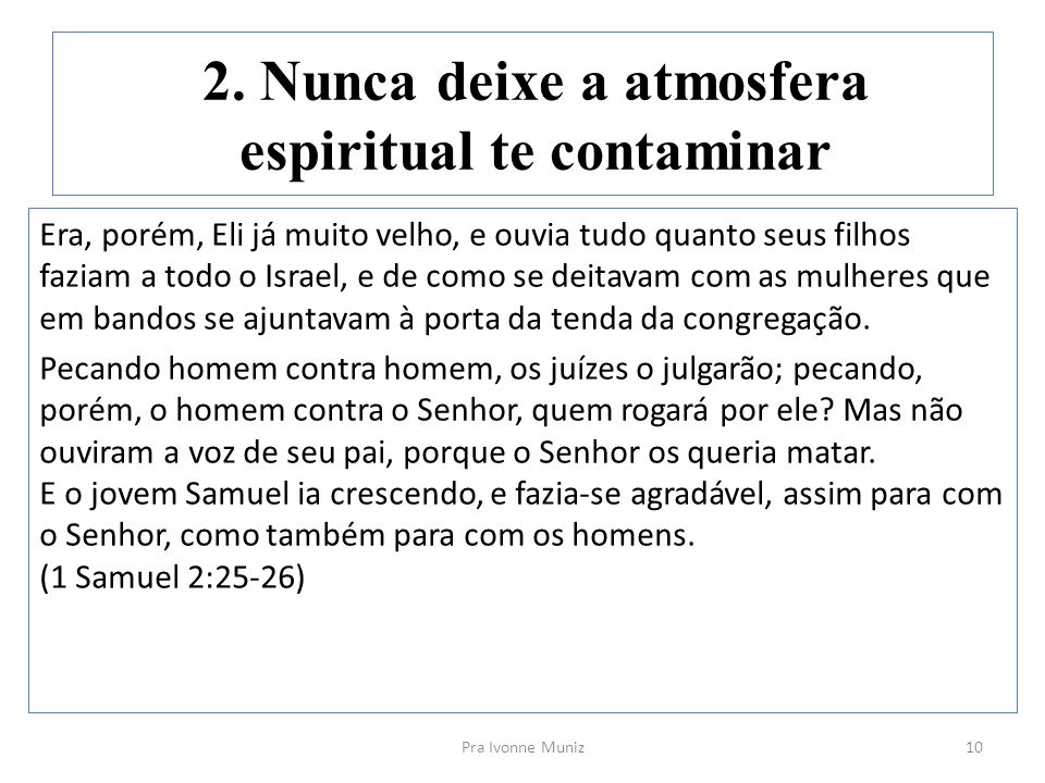 2. Nunca deixe a atmosfera espiritual te contaminar