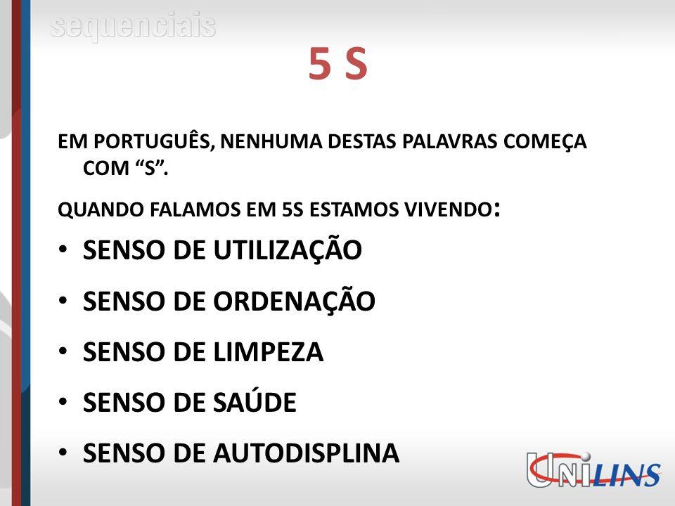 5 S SENSO DE UTILIZAÇÃO SENSO DE ORDENAÇÃO SENSO DE LIMPEZA
