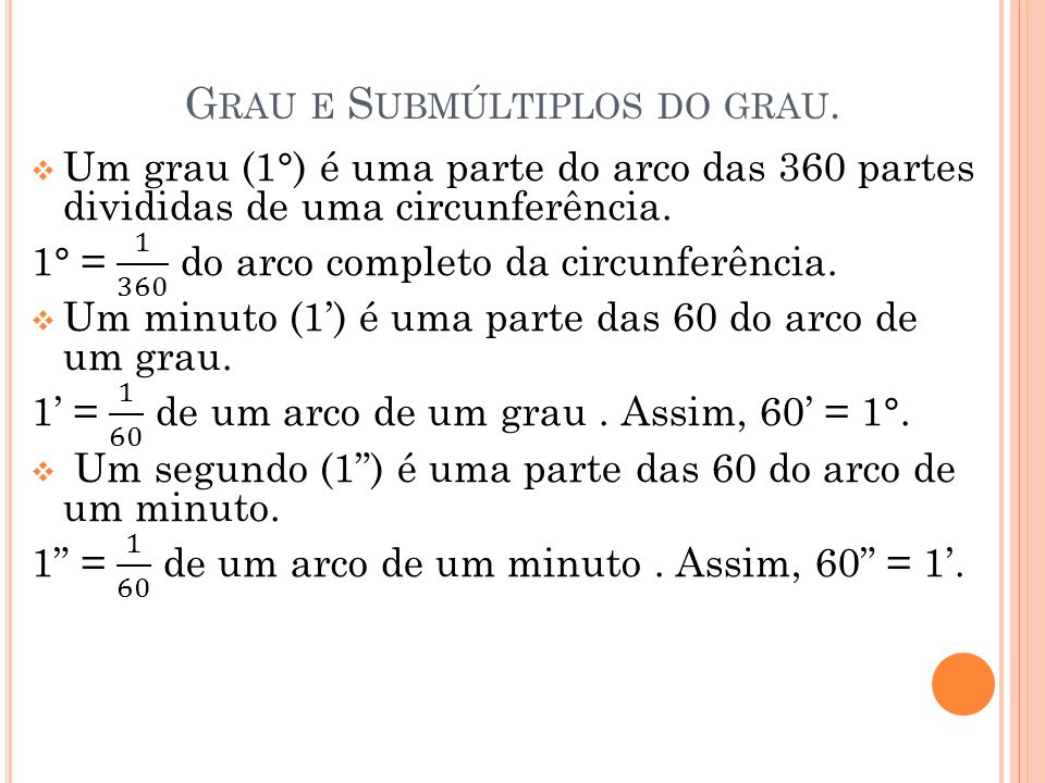 Grau e Submúltiplos do grau.