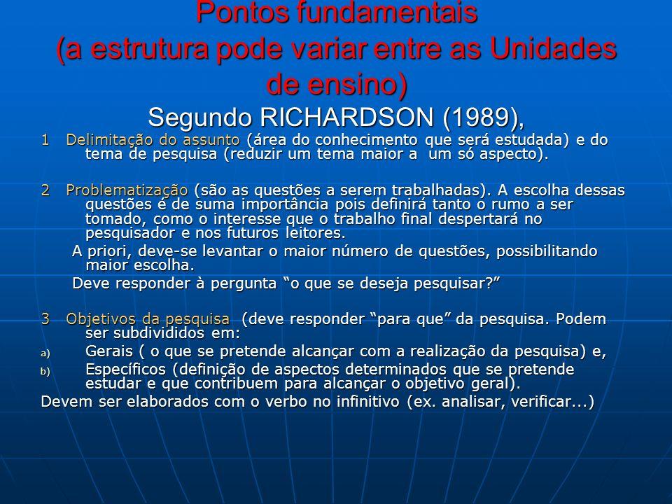 Pontos fundamentais (a estrutura pode variar entre as Unidades de ensino) Segundo RICHARDSON (1989),