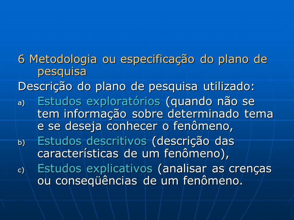 6 Metodologia ou especificação do plano de pesquisa