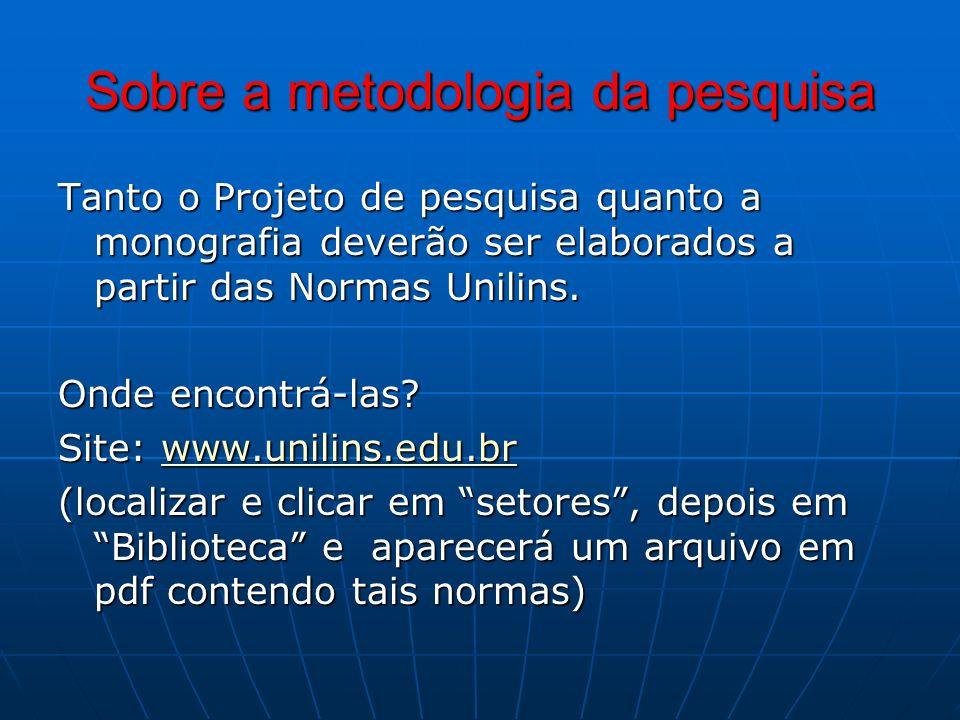Sobre a metodologia da pesquisa