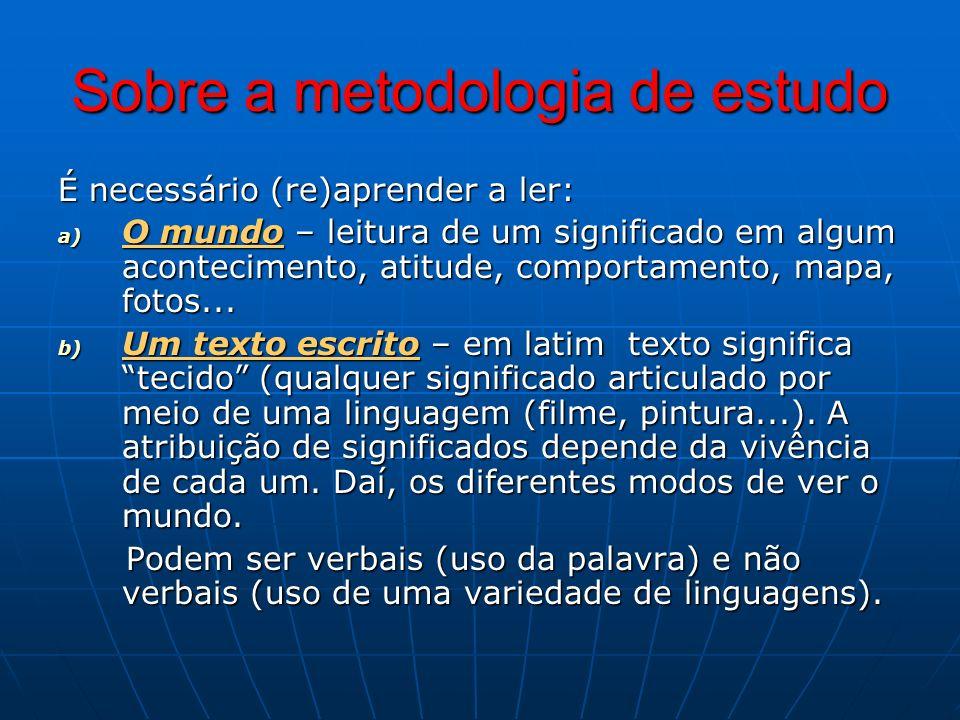 Sobre a metodologia de estudo