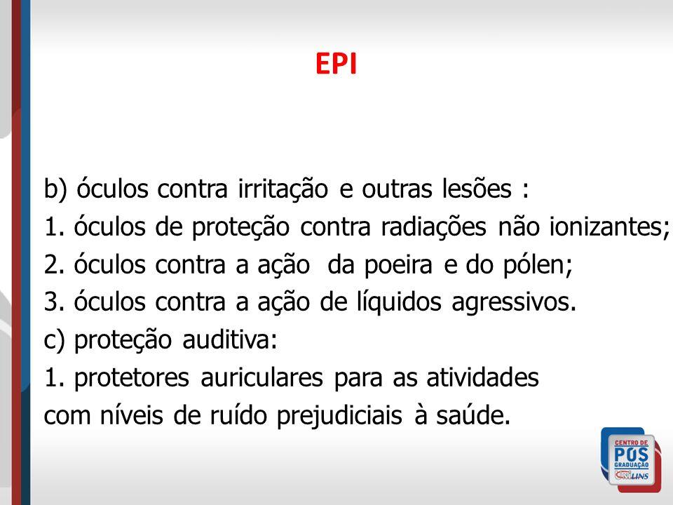 EPI b) óculos contra irritação e outras lesões :