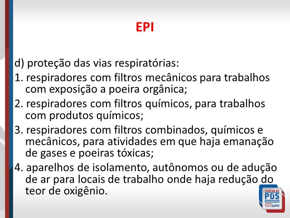 EPI d) proteção das vias respiratórias: