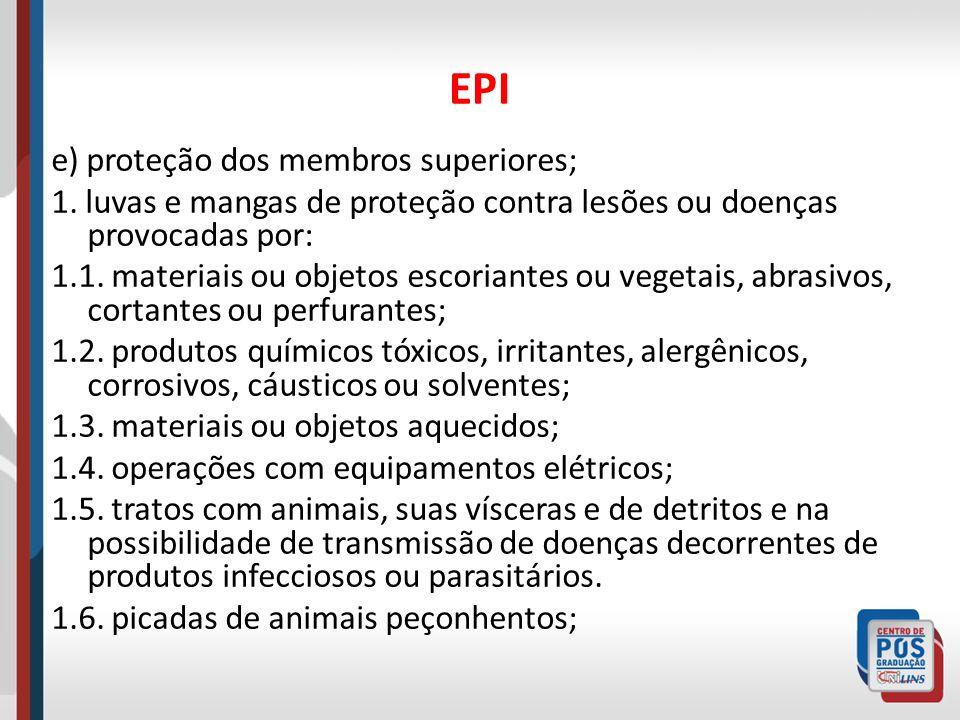 EPI e) proteção dos membros superiores;