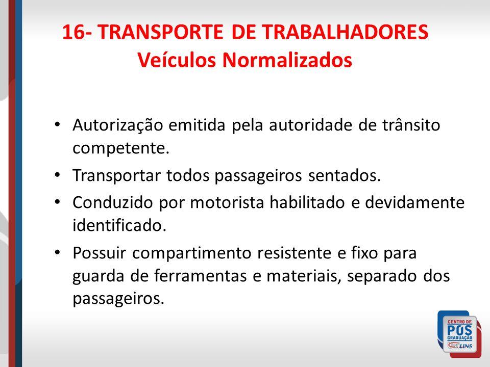 16- TRANSPORTE DE TRABALHADORES Veículos Normalizados