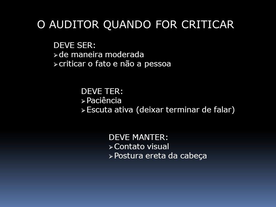 O AUDITOR QUANDO FOR CRITICAR