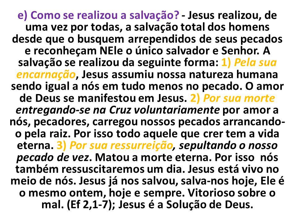 e) Como se realizou a salvação