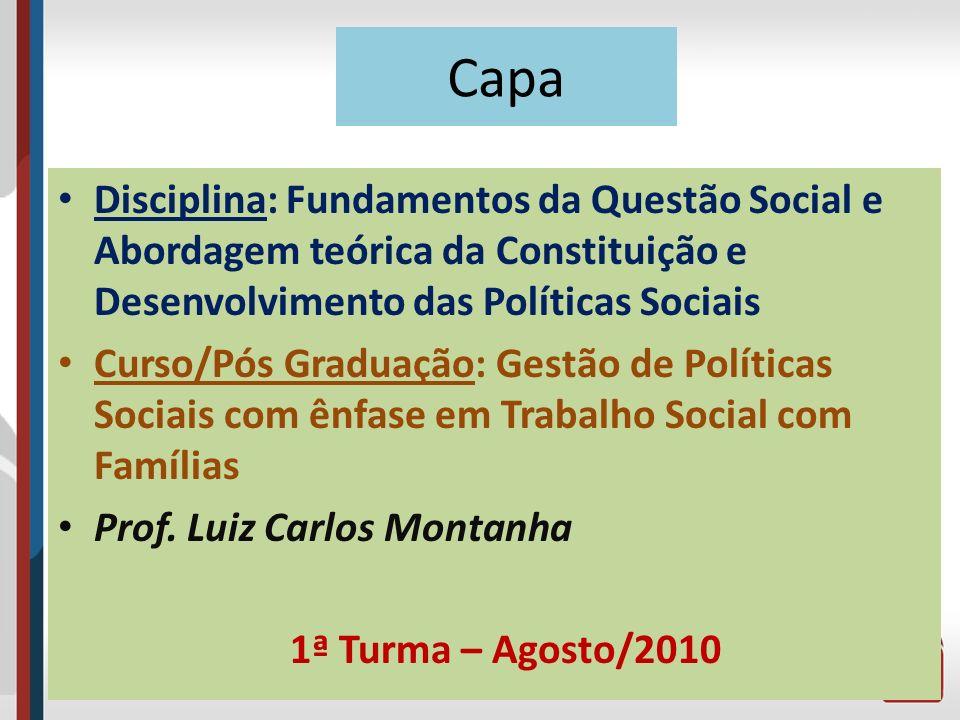 Capa Disciplina: Fundamentos da Questão Social e Abordagem teórica da Constituição e Desenvolvimento das Políticas Sociais.