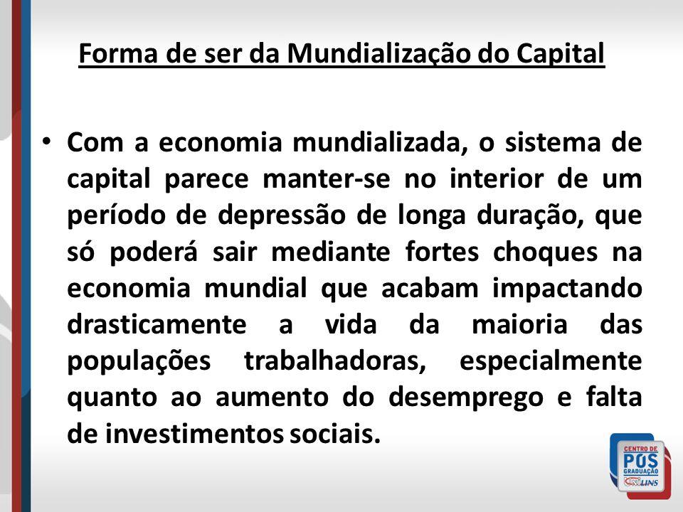 Forma de ser da Mundialização do Capital