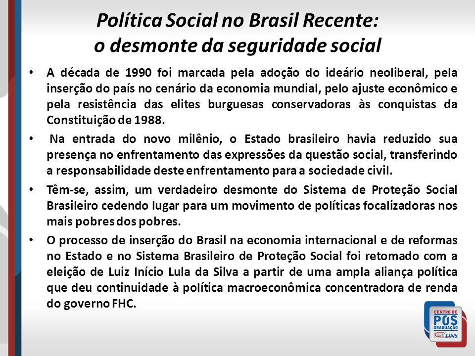 Política Social no Brasil Recente: o desmonte da seguridade social