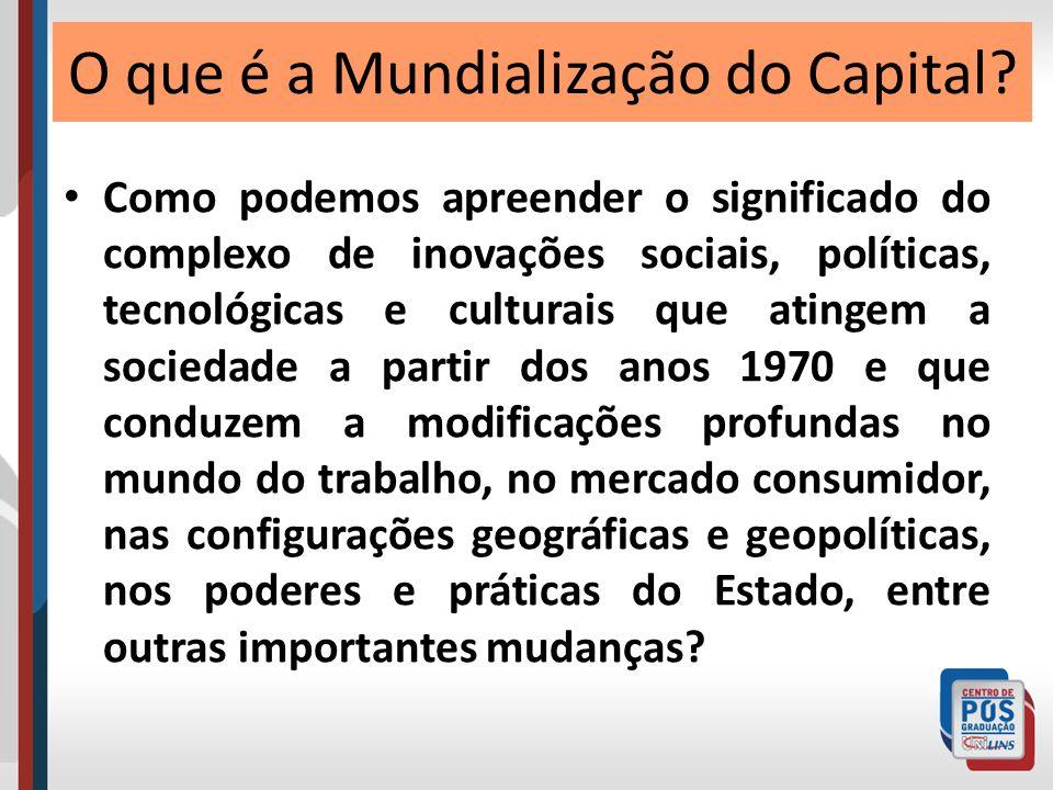 O que é a Mundialização do Capital