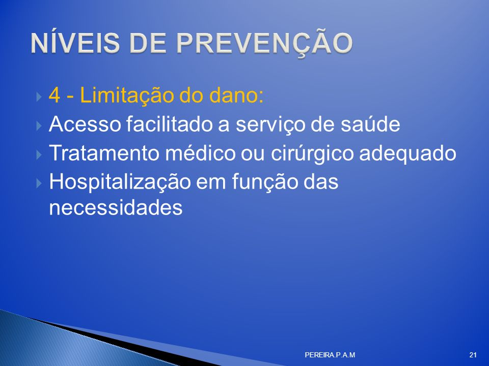 NÍVEIS DE PREVENÇÃO 4 - Limitação do dano: