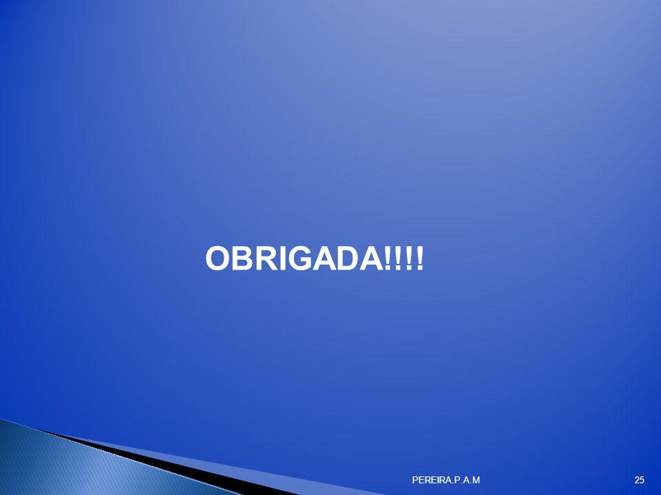 OBRIGADA!!!! PEREIRA.P.A.M