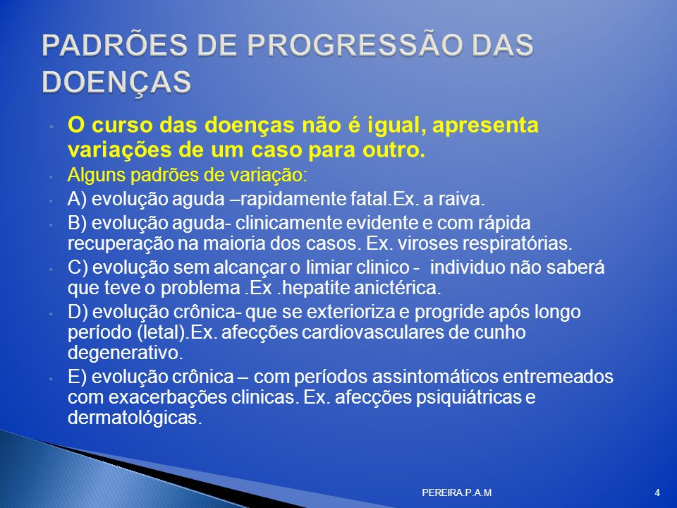 PADRÕES DE PROGRESSÃO DAS DOENÇAS