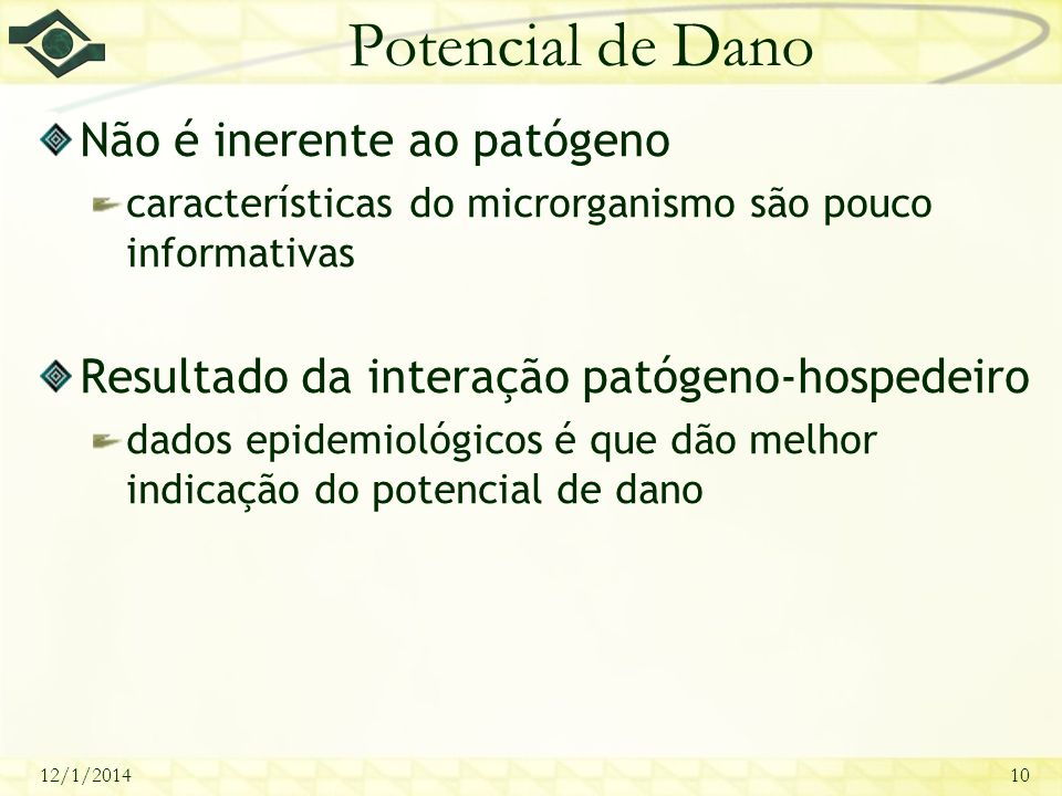 Potencial de Dano Não é inerente ao patógeno