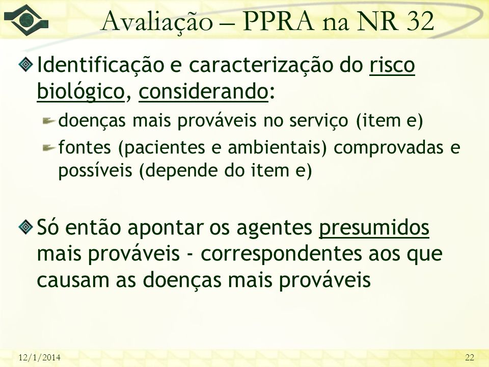 Avaliação – PPRA na NR 32 Identificação e caracterização do risco biológico, considerando: doenças mais prováveis no serviço (item e)
