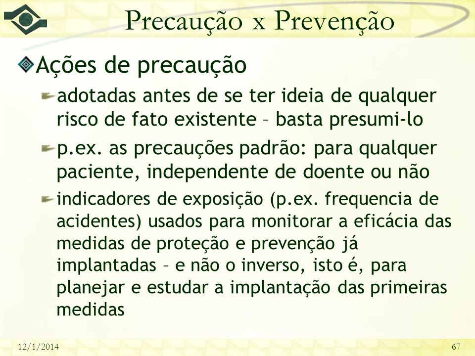 Precaução x Prevenção Ações de precaução