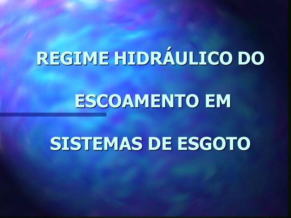 REGIME HIDRÁULICO DO ESCOAMENTO EM SISTEMAS DE ESGOTO