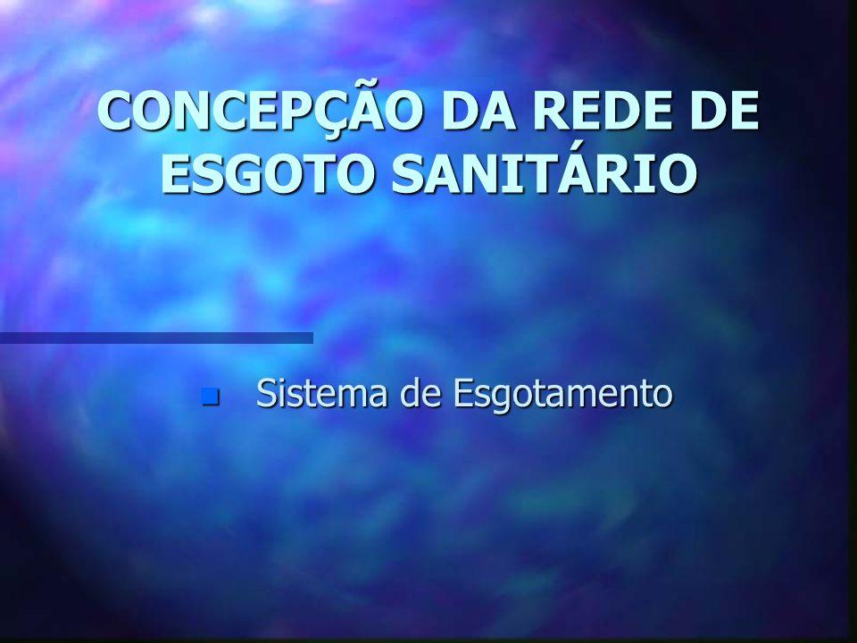 CONCEPÇÃO DA REDE DE ESGOTO SANITÁRIO