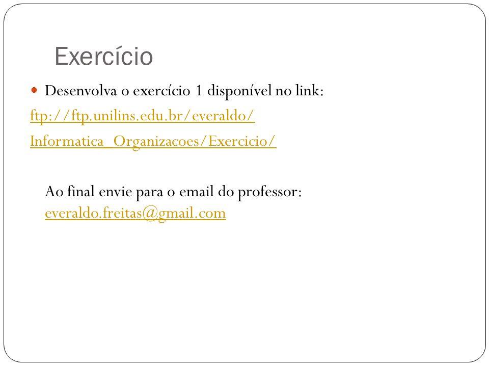 Exercício Desenvolva o exercício 1 disponível no link: