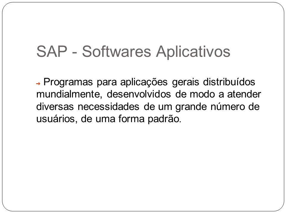 SAP - Softwares Aplicativos