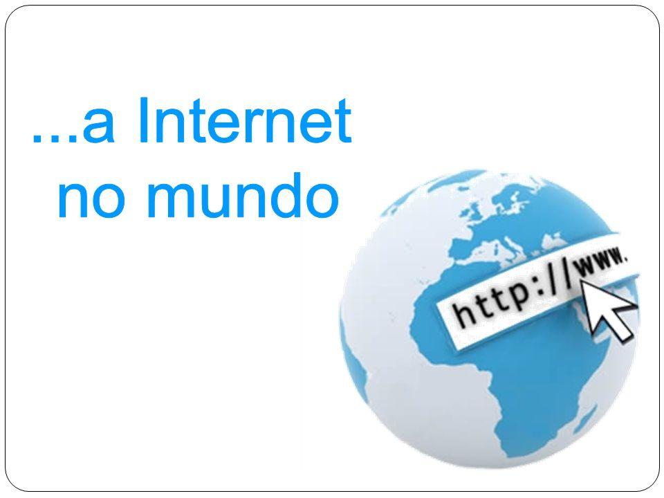 ...a Internet no mundo