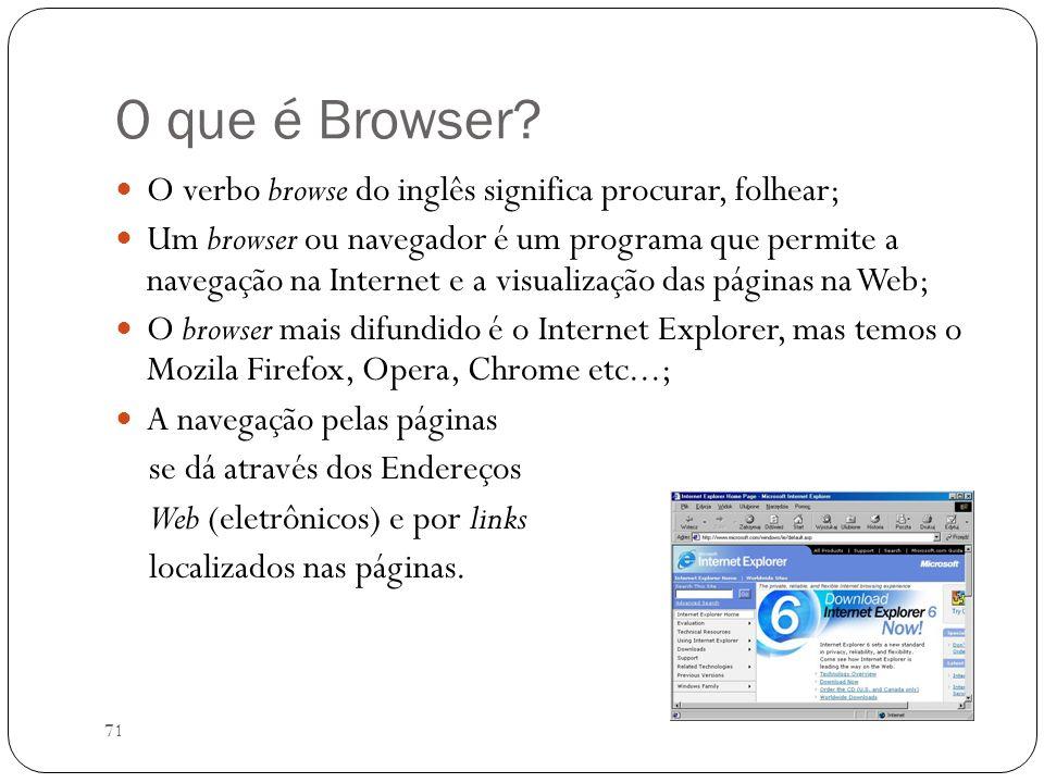 O que é Browser O verbo browse do inglês significa procurar, folhear;
