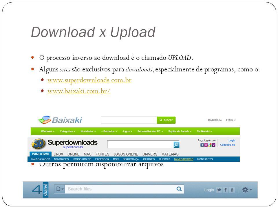 Download x Upload Outros permitem disponibilizar arquivos