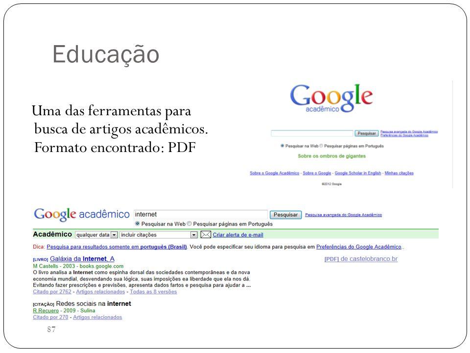 Educação Uma das ferramentas para busca de artigos acadêmicos. Formato encontrado: PDF