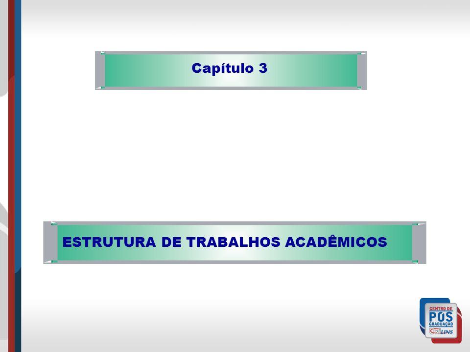 Capítulo 3 ESTRUTURA DE TRABALHOS ACADÊMICOS