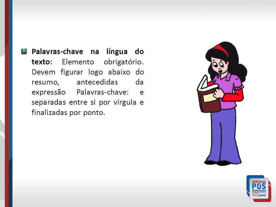 Palavras-chave na língua do texto: Elemento obrigatório