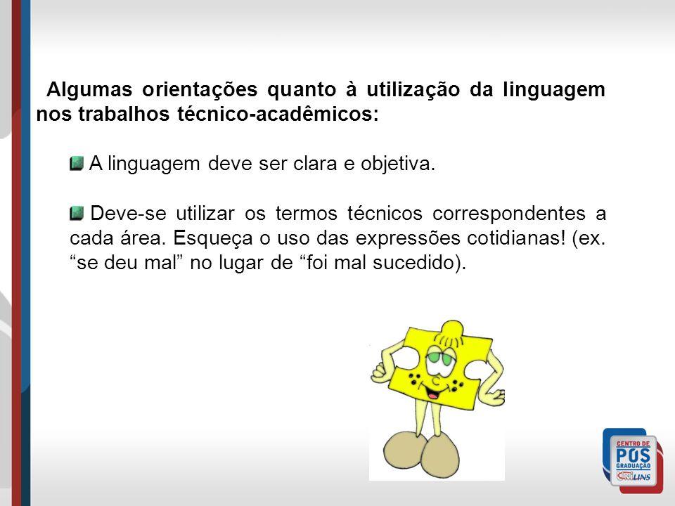 Algumas orientações quanto à utilização da linguagem nos trabalhos técnico-acadêmicos: