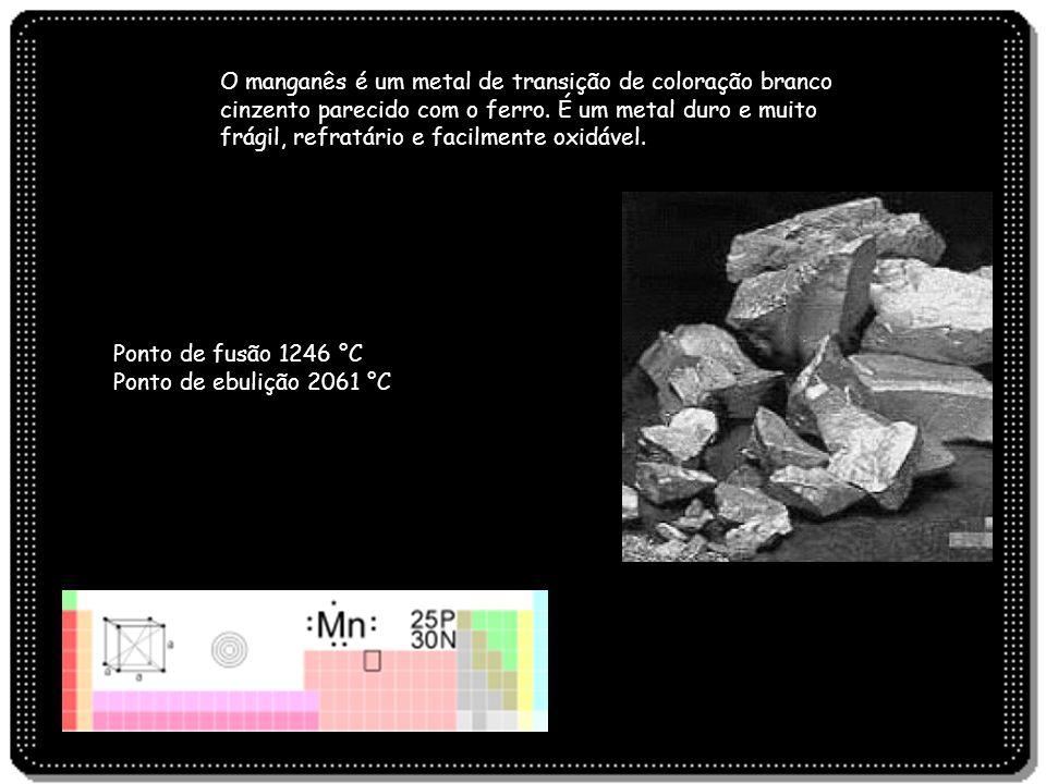 O manganês é um metal de transição de coloração branco cinzento parecido com o ferro. É um metal duro e muito frágil, refratário e facilmente oxidável.