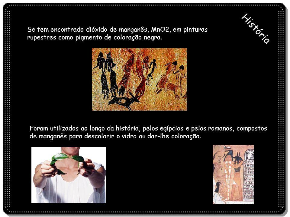 Se tem encontrado dióxido de manganês, MnO2, em pinturas rupestres como pigmento de coloração negra.