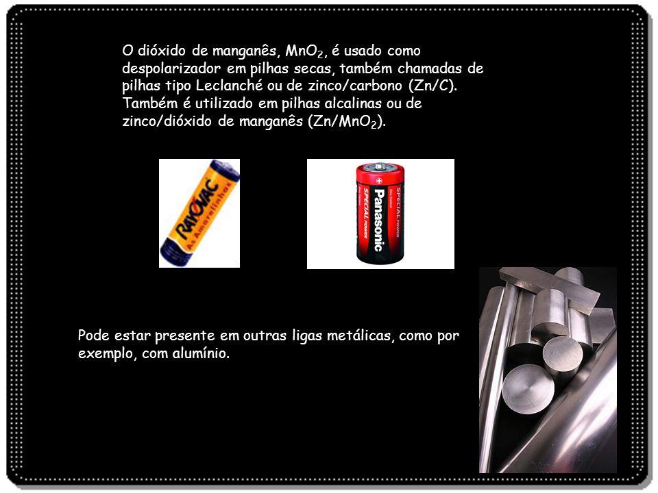 O dióxido de manganês, MnO2, é usado como despolarizador em pilhas secas, também chamadas de pilhas tipo Leclanché ou de zinco/carbono (Zn/C). Também é utilizado em pilhas alcalinas ou de zinco/dióxido de manganês (Zn/MnO2).