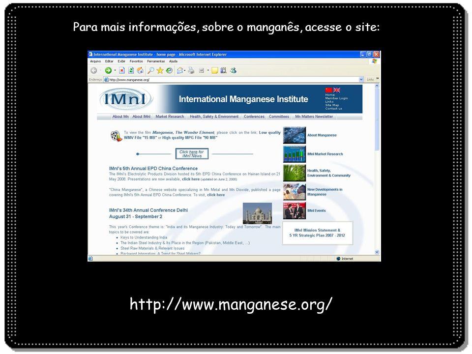 Para mais informações, sobre o manganês, acesse o site: