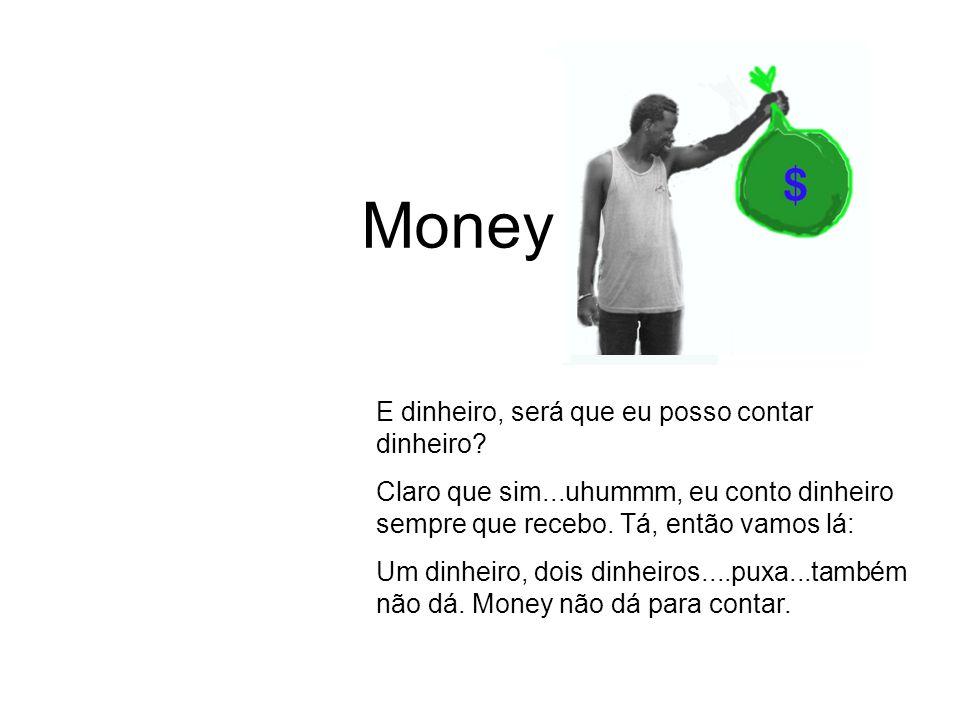 Money Quantas águas tem aqui