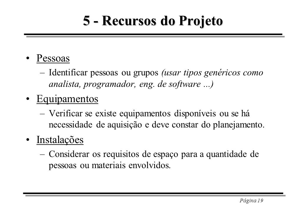 5 - Recursos do Projeto Pessoas Equipamentos Instalações