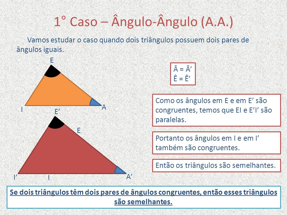 1° Caso – Ângulo-Ângulo (A.A.)