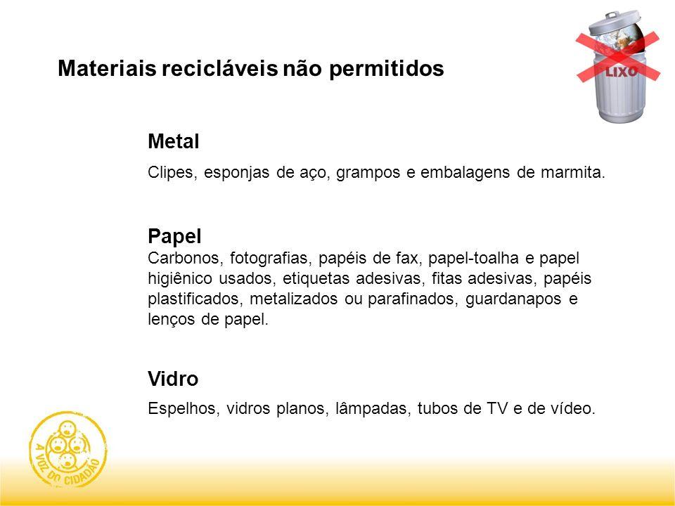 Materiais recicláveis não permitidos