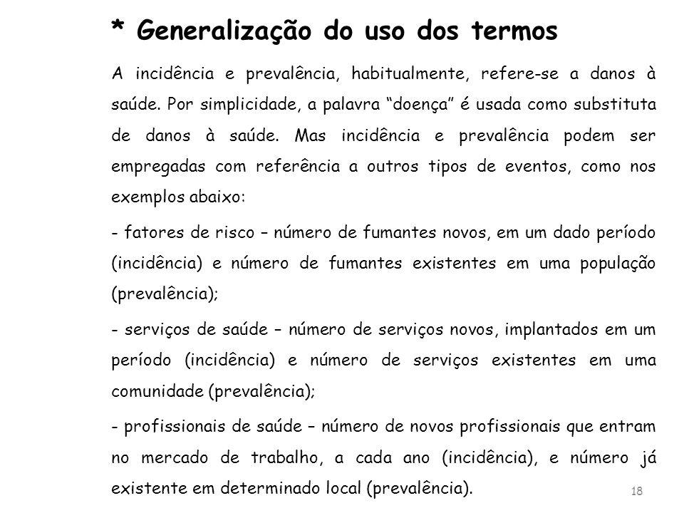 * Generalização do uso dos termos