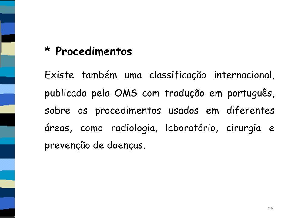 * Procedimentos