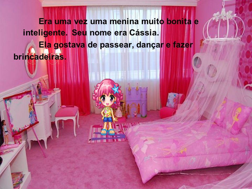 Era uma vez uma menina muito bonita e inteligente. Seu nome era Cássia.