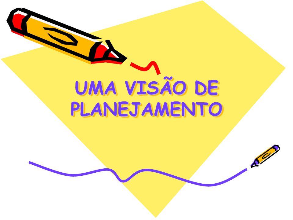 UMA VISÃO DE PLANEJAMENTO